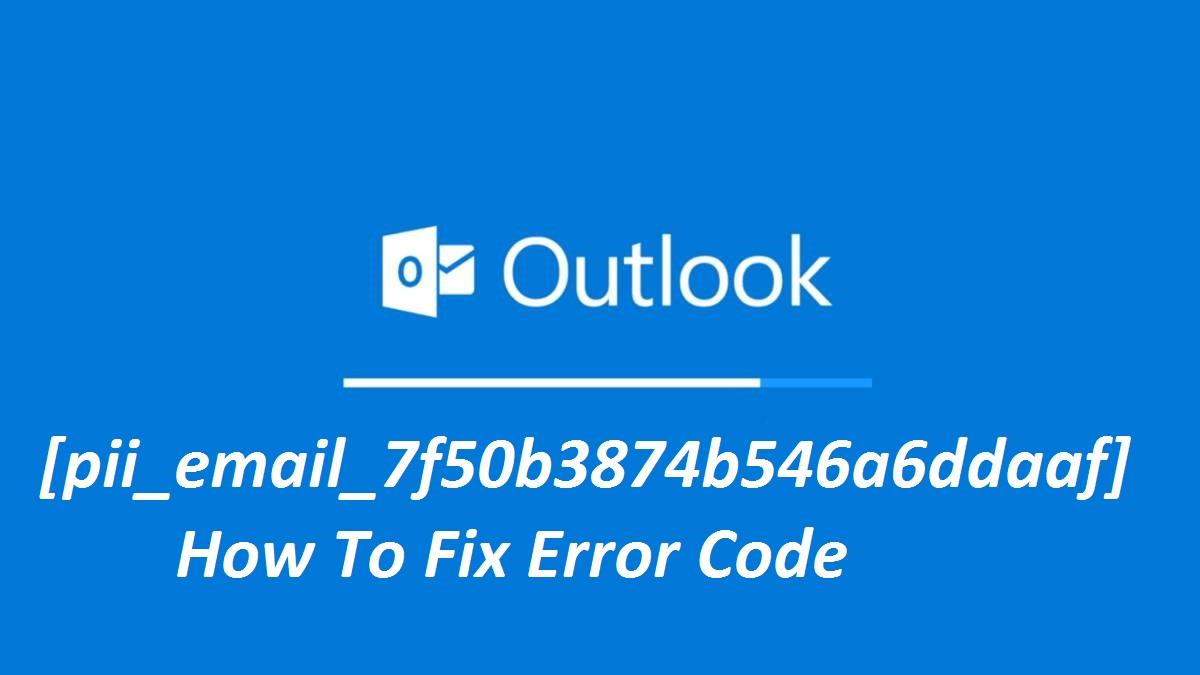 [pii_email_7f50b3874b546a6ddaaf] Error Code