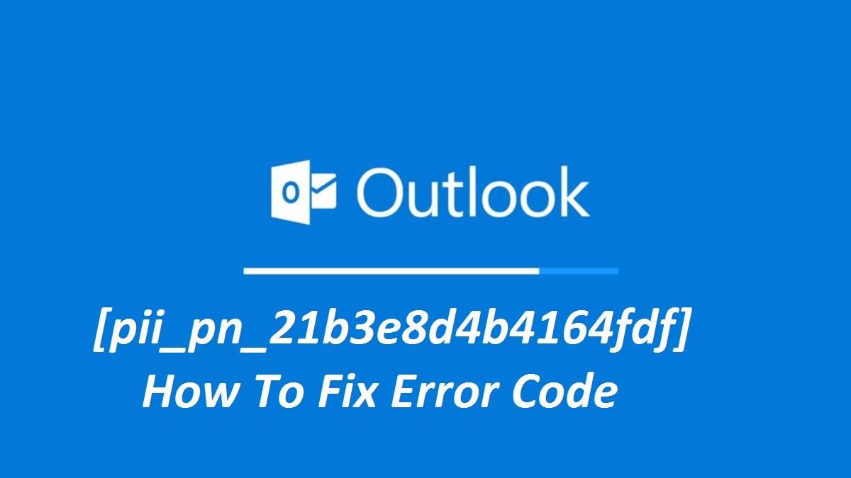 [pii_pn_21b3e8d4b4164fdf] Error code